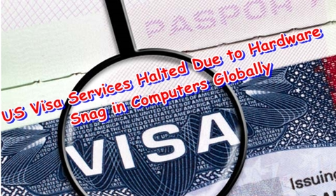 US Visa Services Halted Due to Hardware Snag in Computers Globally