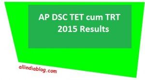 AP DSC Results 2015  (TET CUM TRT) released apdsc.cgg.gov.in