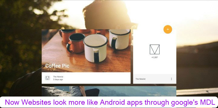 Now Websites look more like Android apps through google's MDL