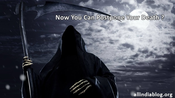 Now You Can Postpone Your Death