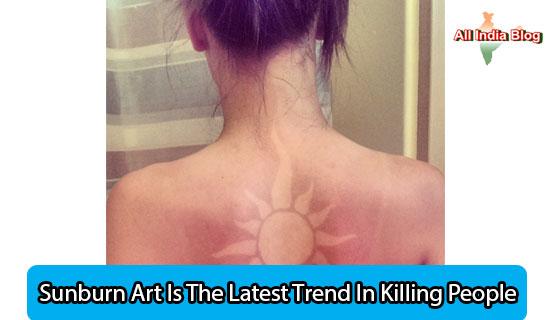 Sunburn Art Is The Latest Trend In Killing People