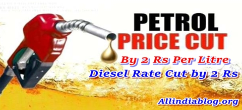 Petrol , Diesel Prices Decreased By Rs 2 Per Litre