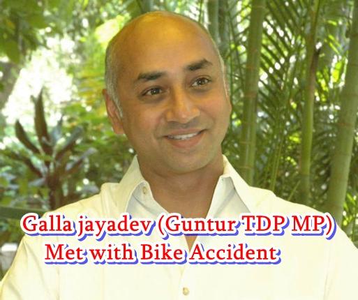 Galla jayadev (Guntur TDP MP) Met with Bike Accident