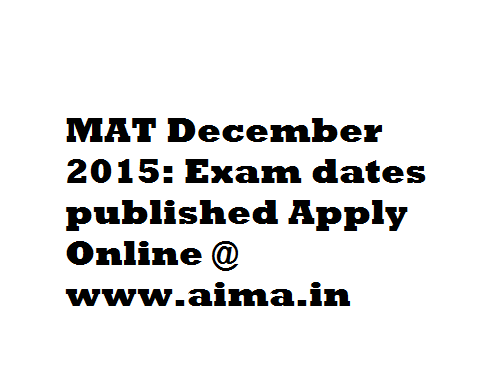 MAT 2015 December Exam Dates Released : Apply Online aima.in