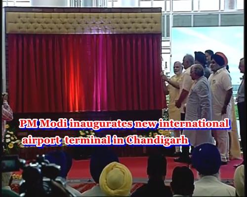 PM Narendra Modi Inaugurates New International Chandigarh Airport Terminal