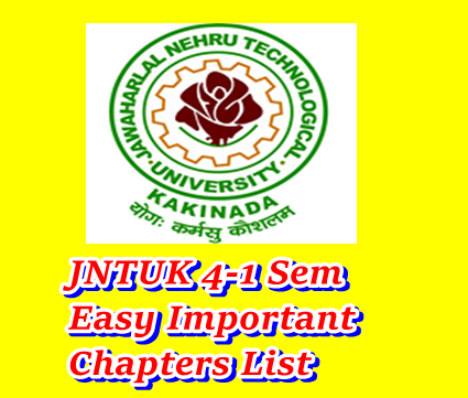 JNTUK 4-1 SEM Easy/ Important Units Subject Wise For All Branches - Chapters List